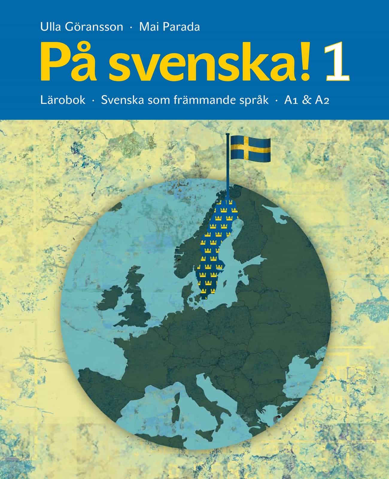 På svenska! 1 lärobok av Ulla Göransson