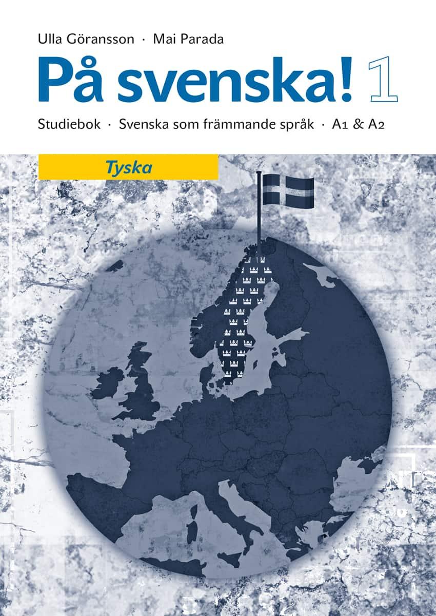 På svenska! 1 studiebok tyska av Ulla Göransson