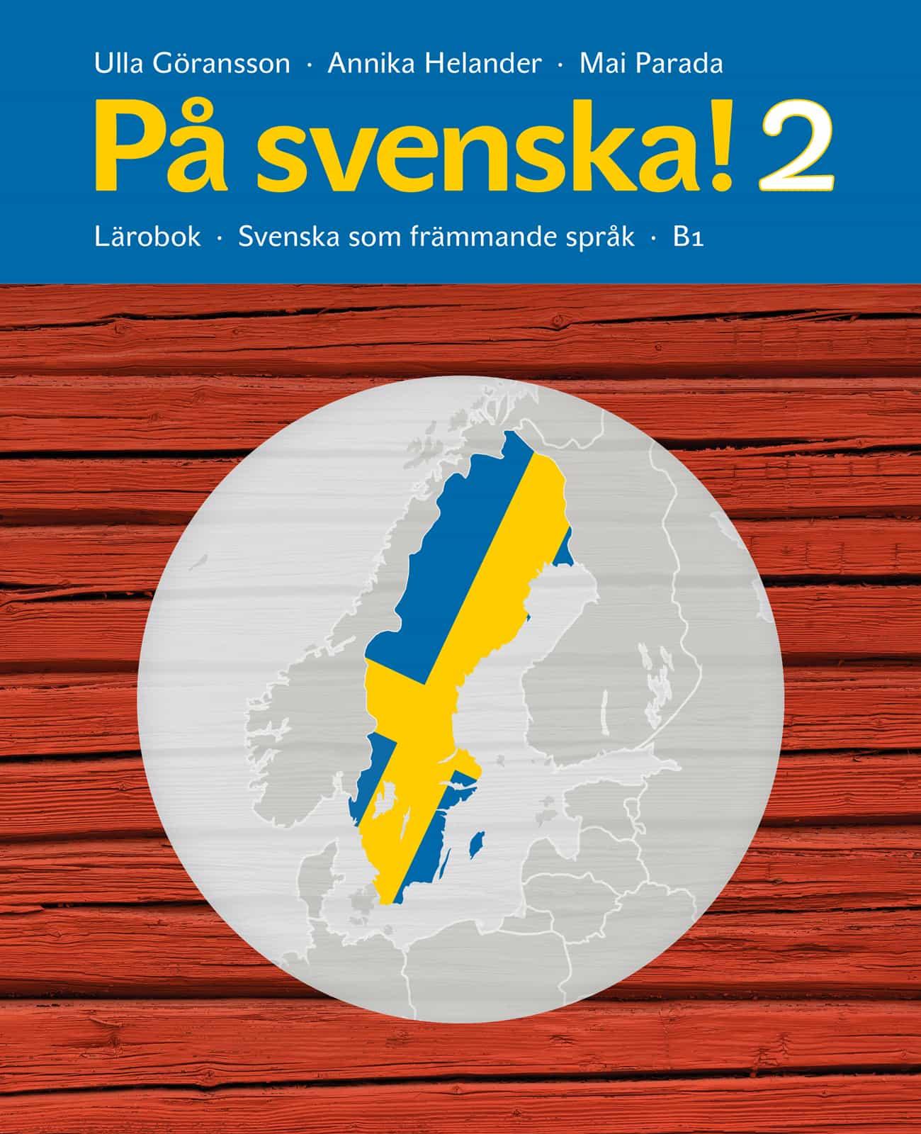 På svenska! 2 Lärobok av Ulla Göransson