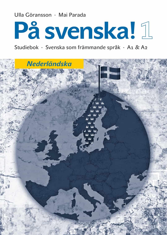 På svenska! 1 studiebok nederländska av Ulla Göransson