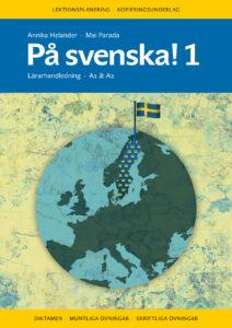 På svenska! 1 lärarhandledning